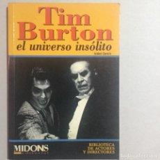 Libros antiguos: TIM BURTON. EL UNIVERSO INSÓLITO. Lote 155709046