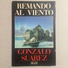 Libros antiguos: GUIÓN REMANDO AL VIENTO. GONZALO SUÁREZ. Lote 155709486