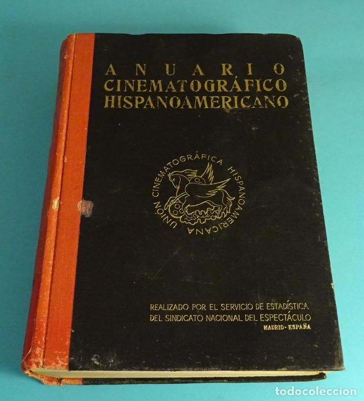 ANUARIO CINEMATOGRÁFICO HISPANOAMERICANO. SERVICIO DE ESTADÍSTICA SINDICATO NACIONAL DEL ESPECTÁCULO (Libros Antiguos, Raros y Curiosos - Bellas artes, ocio y coleccion - Cine)