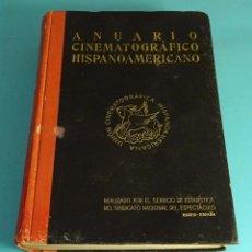 Libros antiguos: ANUARIO CINEMATOGRÁFICO HISPANOAMERICANO. SERVICIO DE ESTADÍSTICA SINDICATO NACIONAL DEL ESPECTÁCULO. Lote 156236062