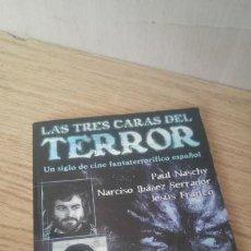 Libros antiguos: LAS TRES CARAS DEL TERROR: PAUL NASCHY, NARCISO IBÁÑEZ SERRADOR Y JESÚS FRANCO. Lote 156447610