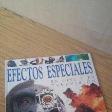 Libros antiguos: EFECTOS ESPECIALES EN CINE Y TELEVISIÓN. Lote 156447634