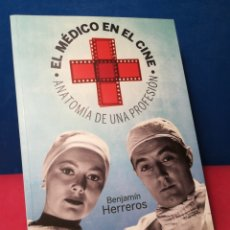 Libros antiguos: EL MÉDICO EN EL CINE, ANATOMÍA DE UNA PROFESIÓN - BENJAMÍN HERREROS - T&B, 2011. Lote 159264101