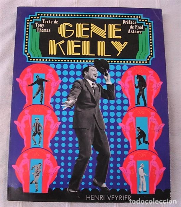 LIBRO GENE KELLY DE TONY THOMAS 1976 EN FRANCÉS PRÓLOGO DE FRED ASTAIRE 253 PG (Libros Antiguos, Raros y Curiosos - Bellas artes, ocio y coleccion - Cine)