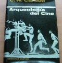 Libros antiguos: LIBRO ARQUEOLOGIA DEL CINE DE C.W.CERAM 1965 1ª EDICIÓN 264 PÁGINAS RARO !!. Lote 160588878