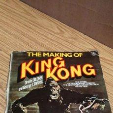 Libros antiguos: THE MAKING OF KING KONG. Lote 163433738