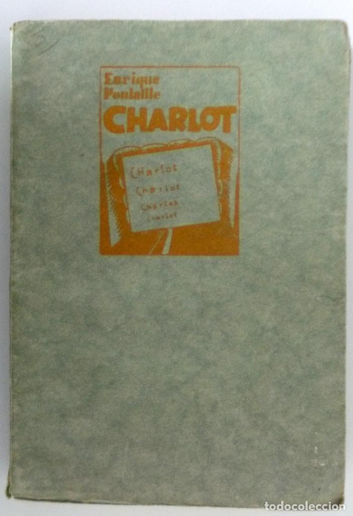 CHARLOT // ENRIQUE POULAILLE // EDICIONES BIBLOS // 1927 // RARO (Libros Antiguos, Raros y Curiosos - Bellas artes, ocio y coleccion - Cine)