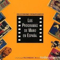 Libros antiguos: LOS PROGRAMAS DE MANO EN ESPAÑA 1994 AUTOR FRANCISCO BAENA PALMA NUEVO!!!. Lote 166052690