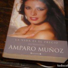 Libros antiguos: LIBRO SOBRE LA ACTRIZ AMPARO MUÑOZ LA VIDA ES EL PRECIO PESA 450 GRAMOS. Lote 168867608