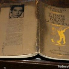 Libros antiguos: LIBRO MONOGRAFIAS TEATRO -TEATRE VALENCIA DURANT LA DICTADURA 1976 LEVEMENTE MANCHADO LEGIBLE 300 GR. Lote 168868324