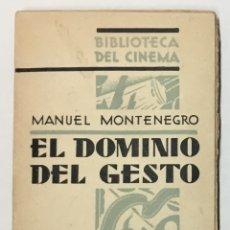 Libros antiguos: EL DOMINIO DEL GESTO. - MONTENEGRO, MANUEL.. Lote 170290508