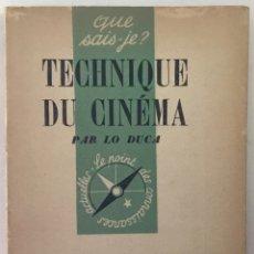 Libros antiguos: TECHNIQUE DU CINÉMA. - DUCA, LO. - PARÍS, 1948.. Lote 171036297