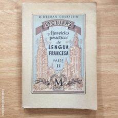 Libros antiguos: LECTURAS Y EJERCICIOS DE LENGUA FRANCESA PARTE 2 MIRIAM CONSTASTIN. Lote 173967713