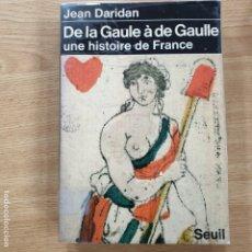 Libros antiguos: DE LA GAULE A DE GAULLE UNE HISTOIRE DE FRANCE DARIDAN JEAN. Lote 173968182