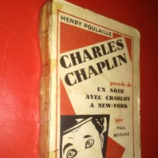 Libros antiguos: POULAILLE. HENRY, CHARLES CHAPLIN,. Lote 176001095
