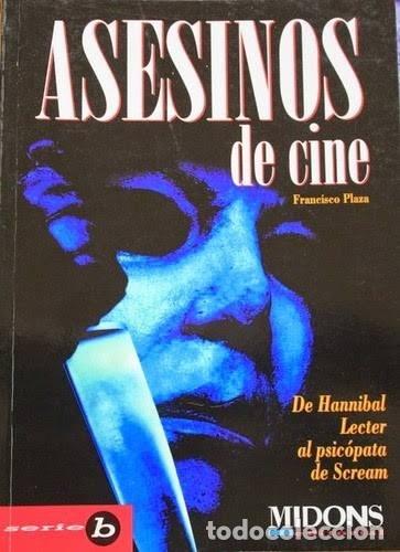 ASESINOS DE CINE: VIDEOGUIA DE PSYCHOKILLERS DE FRANCISCO PLAZA TRINIDAD EN TAPA BLANDA CON 128 PAGS (Libros Antiguos, Raros y Curiosos - Bellas artes, ocio y coleccion - Cine)