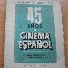 Libros antiguos: LIBRO 45 AÑOS DE CINEMA ESPAÑOL DE FERNANDO MÉNDEZ-LEITE 1941 MUY RARO !!. Lote 177832509