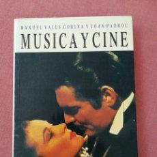 Livres anciens: MÚSICA Y CINE - MANUELS VALLS GORINA Y JOAN PADROL -ULTRAMAR - 1990. Lote 178152944