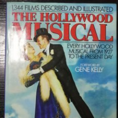 Libros antiguos: THE HOLLYWOOD MUSICALS, 1344 FILMS DESCRIBED AND ILLUSTRATED. POR GENE KELLY.. Lote 179220487
