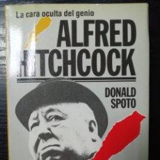 Libros antiguos: LA CARA OCULTA DEL GENIO ALFRED HITCHCOCK POR DONALD SPOTO. . Lote 179221835