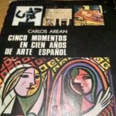 Libros antiguos: CINCO MOMENTOS EN CIEN AÑOS DE ARTE ESPAÑOL . Lote 180038771