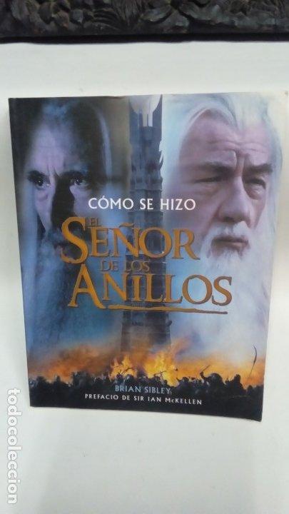 EL SEÑOR DE LOS ANILLOS-COMO SE HIZO (Libros Antiguos, Raros y Curiosos - Bellas artes, ocio y coleccion - Cine)