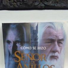 Libros antiguos: EL SEÑOR DE LOS ANILLOS-COMO SE HIZO. Lote 183267635