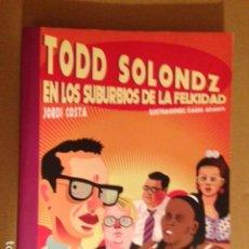 Livros antigos: TODD SOLONDZ : EN LOS SUBURBIOS DE LA FELICIDAD - JORDI COSTA ILUSTRACIONES DARIO ADANTI - RARO . Lote 183843773