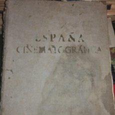 Libros antiguos: ESPAÑA CINEMATOGRAFICA. Lote 188767950