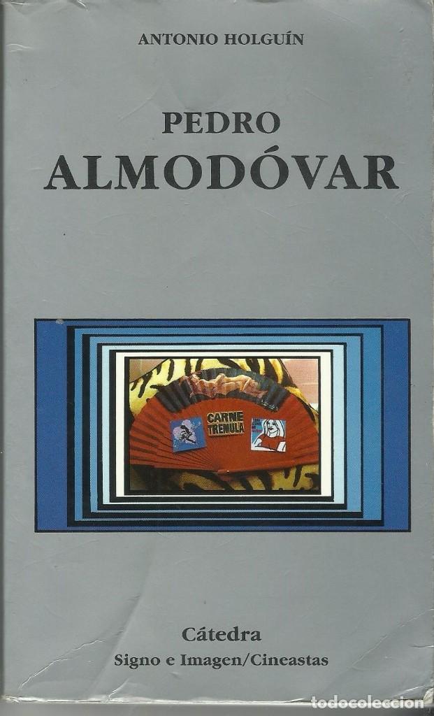 PEDRO ALMODOVAR (Libros Antiguos, Raros y Curiosos - Bellas artes, ocio y coleccion - Cine)