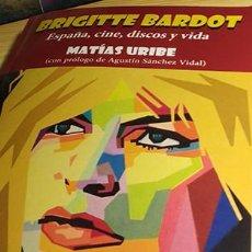 Livres anciens: BRIGITTE BARDOT: ESPAÑA, CINE, DISCOS Y VIDA. Lote 208797083