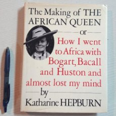 Libros antiguos: THE MAKING OF THE AFRICAN QUEEN · BY KATHARINE HEPBURN · ALFRED A. KNOPF, NEW YORK, 1987. Lote 192382957