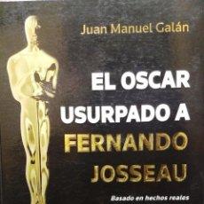 Livres anciens: EL OSCAR USURPADO A FERNANDO JOSSEAU. BASADO EN HECHOS REALES - GALÁN, JUAN MANUEL. Lote 193477451