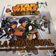 Libros antiguos: STAR WARS REBELS LA GUÍA VISUAL. Lote 194117465