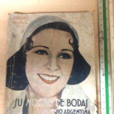 Libros antiguos: LIBRO SU NOCHE DE BODAS IMPERIO ARGENTINA I PEPE ROMEU. EDICIONES BIBLIOTECA FILMS. Lote 195150530