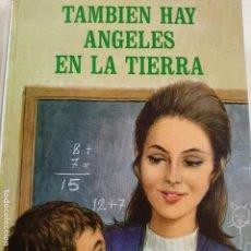 Libros antiguos: TAMBIEN HAY ANGELES ENLA TIERRA. Nº 29. MARTINEZ, EUGENIA. Lote 195998231