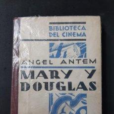 Libros antiguos: MARY Y DOUGLAS, ANGEL ANTEM, BIBLIOTECA POPULAR DEL CINEMA, CINE / CINEMA, C.I.A.P., 1930. Lote 196777907