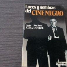 Libros antiguos: LUCES Y SOMBRAS DEL CINE, POR JAVIER COMA Y JOSE MARIA LATORRE. Lote 198091533