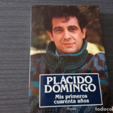 Libros antiguos: PLACIDO DOMINGO, MIS PRIMEROS CUARENTA AÑOS. Lote 198092392