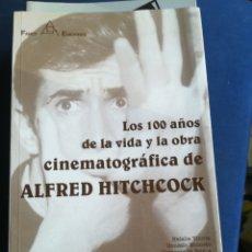 Libros antiguos: LOS 100 AÑOS DE LA VIDA Y LA OBRA CINEMATOGRÁFICA DE ALFRED HITCHCOCK VV AA FANCY EDICIONES 1999. Lote 198124898