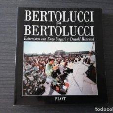 Libros antiguos: BERTOLUCCI POR BERTOLUCCI, ENTREVISTAS CON ENZO UNGARI Y DONALD RANVAUD. Lote 198404046