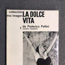 Libros antiguos: LA DOLCE VITA DE FEDERICO FELLINI, NO.1, COLECCION VOZ IMAGEN. 1A. EDICION (A.1963). Lote 204457171