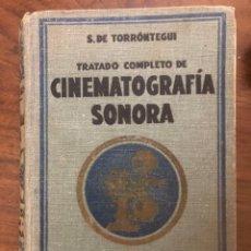 Libros antiguos: TRATADO COMPLETO DE CINEMATOGRAFÍA SONORA POR S. DE TORRONTEGUI. Lote 213332057