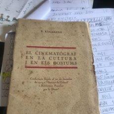 Libros antiguos: EL CINEMATOGRA EN LA CULTURA I EN ELS COSTUMS. Lote 217919836