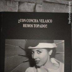 Libros antiguos: CON CONCHA VELASCO HEMOS TOPADO PEDRO DE FRUTOS. Lote 218241852