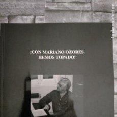 Libros antiguos: CON MARIANO OZORES HEMOS TOPADO. Lote 218241943