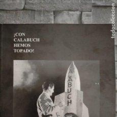 Libros antiguos: CON CALABUCH HEMOS TOPADO. Lote 218242216