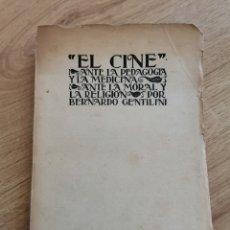 Libros antiguos: 1.4 EL CINE ANTE LA PEDAGOGÍA Y LA MEDICINA, ANTE LA MORAL Y LA RELIGIÓN. BERNARDO GENTILINI. 1924. Lote 221478610