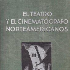 Libros antiguos: J. GREGOR, R. FÜLOP-MILLER: EL TEATRO Y EL CINEMATÓGRAFO NORTEAMERICANOS. 1932. Lote 222545380