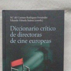 Libros antiguos: DICCIONARIO CRÍTICO DE DIRECTORAS DE CINE EUROPEAS . MADRID 2011 CATEDRA. MAEIA DEL CARMEN: RODRIGU. Lote 224141216